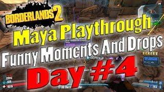 Borderlands 2 | Maya Playthrough Funny Moments And Drops | Day #4