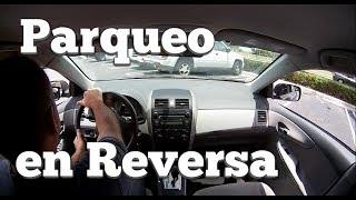 COMO PARQUEAR EN REVERSA/ESTACIONARSE DE MARCHA ATRAS/CONSEJOS PARA ESTACIONAR EN REVERSA  automovil