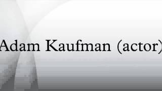 Adam Kaufman (actor)