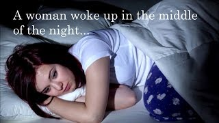 A woman woke up in bed alone...