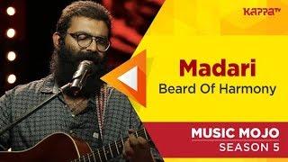 Madari - Beard Of Harmony - Music Mojo Season 5 - Kappa TV