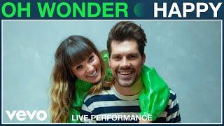 Oh Wonder - Happy (Live Performance)   Vevo
