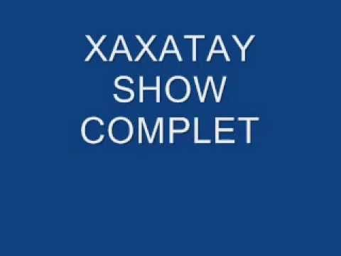 xaxatay show complet