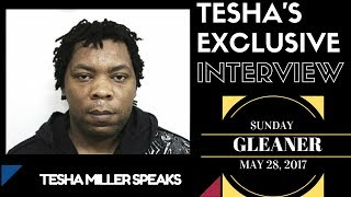 Tesha Miller's EXCLUSIVE INTERVIEW with the SUNDAY GLEANER May 28, 2017.
