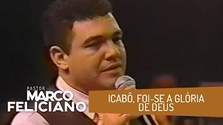 ICABÔ, FOI-SE A GLÓRIA DE DEUS, PASTOR MARCO FELICIANO