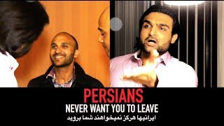 Persians Never Want You To Leave