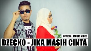 Dzecko ~ Jika Masih Cinta (Official Music Video) | Lagu Baru 2016