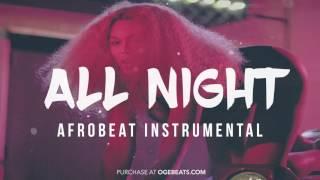 Afrobeat Instrumental Riddim 2017 - All Night