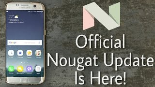 Galaxy S7 & S7 Edge 7.0 Nougat Final Official Update