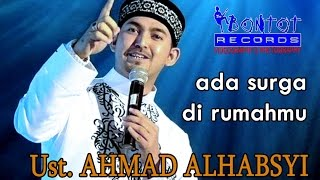 USTADZ AHMAD AL-HABSYI - ADA SURGA DI RUMAHMU - TENAJAR INDRAMAYU - THE BONTOT RECORDS