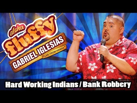 Hard Working Indians Bank Robbery Gabriel Iglesias from Aloha Fluffy