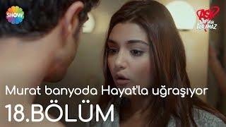 Aşk Laftan Anlamaz 18.Bölüm   Murat banyoda Hayat'la uğraşıyor