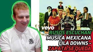 RUSSIANS REACT TO MEXICAN MUSIC | Lila Downs - Zapata Se Queda | REACTION