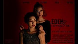 EDEN Short Film (Full length) 2017