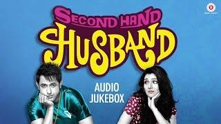 Second Hand Husband Audio Jukebox | Dharamendra, Gippy Grewal, Tina Ahuja & Geeta Basra
