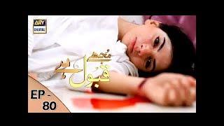 Mujhe Qabool Hai - Episode 80 - ARY  Digital Drama