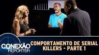 Conexão Repórter (01/05/16) - Comportamento de serial killers - Parte 1