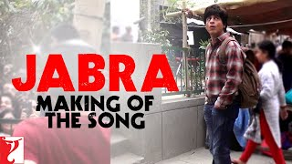 Making Of The Song - Jabra Fan Anthem | Fan | Shah Rukh Khan