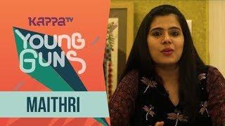 Maithri - Young Guns - Kappa TV