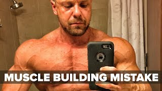 Are You Making This HUGE Muscle Building Mistake?