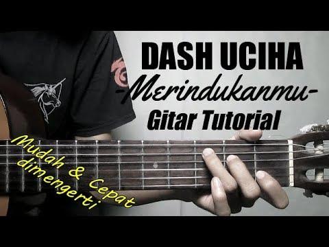 (Gitar Tutorial) DASH UCIHA - Merindukanmu |Mudah & Cepat dimengerti untuk pemula
