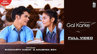 GAL KARKE - Asees Kaur   Siddharth Nigam   Anushka Sen   Gaana Originals   Latest Punjabi Song 2019