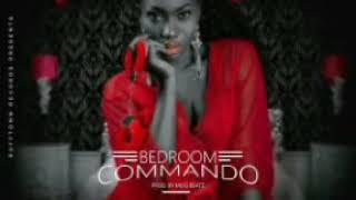 Wendy Shay - Bedroom Commando ( Audio Slide)