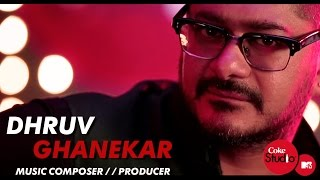 Dhruv Ghanekar - Producer Profile - Coke Studio@MTV Season 4