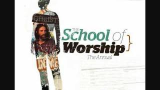 With Everything - The School of Worship
