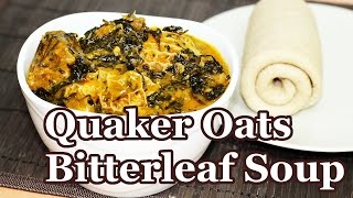 Quaker Oats as Alternative to Cocoyam | All Nigerian Recipes