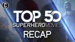 Top 50 Superhero Movies Recap