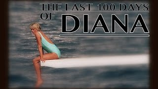 The Last 100 Days of Diana