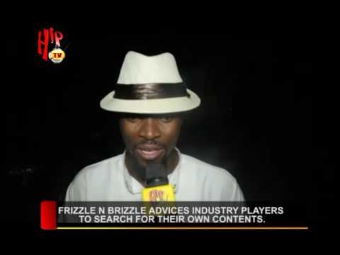 FRIZZLE N BRIZZLE ADVICES INDUSTRY PLAYERS TO SEARCH FOR THEIR OWN CONTENTS.