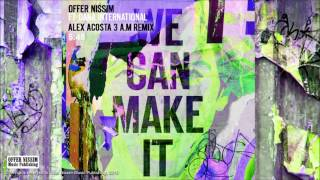 Offer Nissim Feat. Dana International - We Can Make It (Alex Acosta 3 A.M Remix)