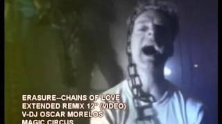Erasure - Chains Of Love (Extended Oscar Morelos Remix)
