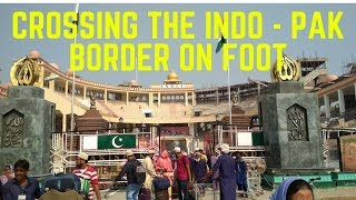 Crossing the INDIA - PAKISTAN BORDER on foot via WAGAH BORDER
