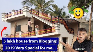 2019 Special for me | 5 lakh house from Blogging! 😮