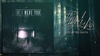 If I Were You - Life After Death (2016) (Full Album)