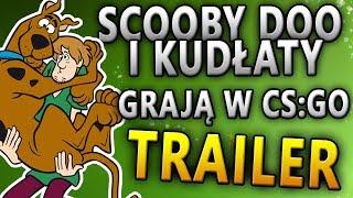 (Trailer, Zapowiedź) Scooby Doo i Kudłaty Grają w CS:GO ?