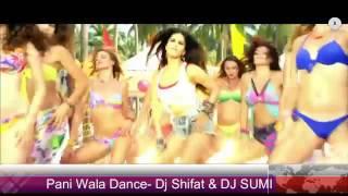 Pani Wala Dance DJ SUMI and DJ SHIFAT