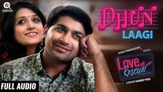 Dhun Laagi | Full Audio Song | Love Ni Bhavai | Sachin-Jigar | Siddharth Amit Bhavsar