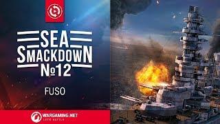 Sea Smackdown 12: Fuso