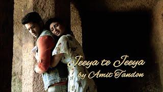 Jeeya te Jeeya by Amit Tandon | featuring Mouni Roy | Saurabh Kalsi
