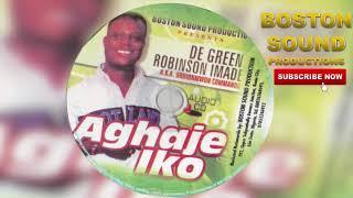 BENIN MUSIC► De Green Robison Imade - Aghajeiko (Full Music Album)