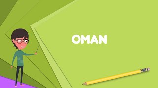 What is Oman? Explain Oman, Define Oman, Meaning of Oman