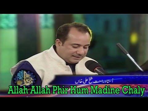 Allah Allah Phir Hum Madine Chaly | Rahat Fateh Ali Khan
