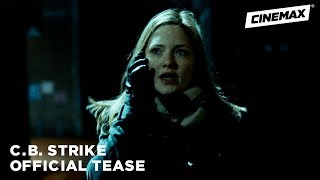 C.B. Strike | Official Tease | Cinemax