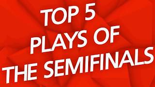 WWCH 2018 - Top 5 Plays (Semifinals)