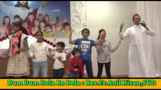 Dum Dum Dola Re Dola Action Song By Rev Fr Anil Kiran Fernandes,SVD