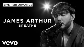 James Arthur - Breathe - Live Performance   Vevo